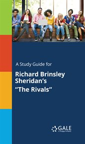 """A Study Guide for Richard Brinsley Sheridan's """"the Rivals"""""""