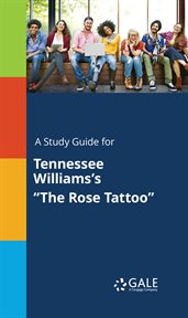 """A Study Guide for Tennessee Williams's """"the Rose Tattoo"""""""