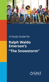 """A Study Guide for Ralph Waldo Emerson's """"the Snowstorm"""""""