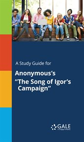 "A Study Guide for Anonymous's ""the Song of Igor's Campaign"""