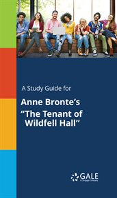 """A Study Guide for Anne Bronte's """"the Tenant of Wildfell Hall"""""""