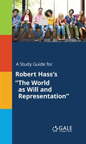 "A Study Guide for Robert Hass's ""the World as Will and Representation"""