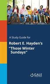 """A Study Guide for Robert E. Hayden's """"those Winter Sundays"""""""