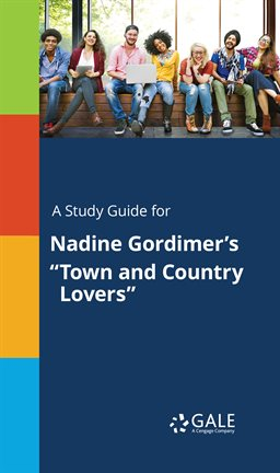 """Cover image for A Study Guide for Nadine Gordimer's """"Town and Country Lovers"""""""