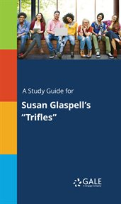 "A Study Guide for Susan Glaspell's ""Trifles"""