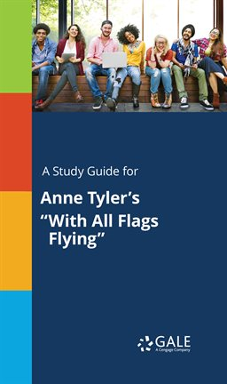 """Cover image for A Study Guide for Anne Tyler's """"With All Flags Flying"""""""