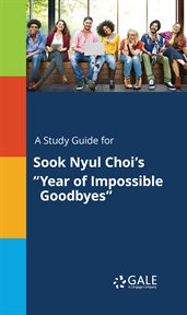 "A Study Guide for Sook Nyul Choi's ""year of Impossible Goodbyes"""