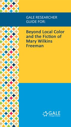Cover image for Beyond Local Color and the Fiction of Mary Wilkins Freeman