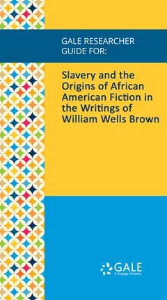Cover image for Slavery and the Origins of African American Fiction in the Writings of William Wells Brown