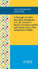 A passage to india. Narrative Ambiguity in E. M. Forster's Novel of Empire (1924) and David Lean's Film Adaptation (1984 cover image