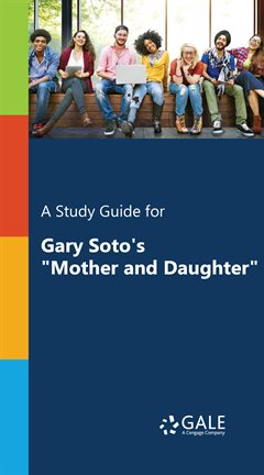 """Cover image for A Study Guide for Gary Soto's """"Mother and Daughter"""""""