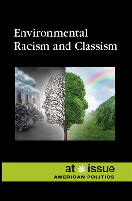 Environmental Racism and Classism