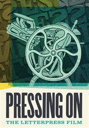 Pressing On : the letterpress film cover image