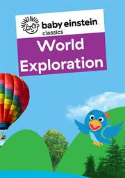 Baby Einstein Classics: World Exploration - Season 7