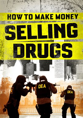 Cover image for How to Make Money Selling Drugs