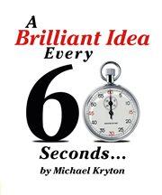 A Brilliant Idea Every 60 Seconds