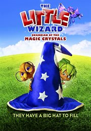 The Little Wizard: Guardian Of The Magic Crystals / Stan Bernstein