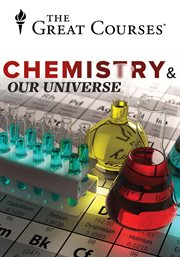 Chemistry and Our Universe: How It All Works - Season 1