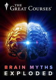 Brain myths exploded : lessons from neuroscience cover image