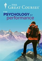 Psychology of Performance: How to Be your Best in Life
