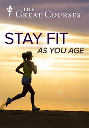 How to Stay Fit as You Age