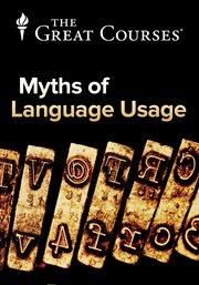 Myths, Lies, and Half-truths of Language Usage