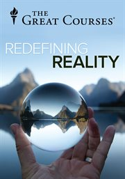Redefining Reality: the Intellectual Implications of Modern Science - Season 1