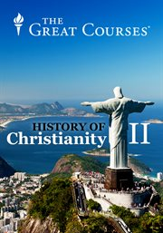 The History of Christianity II