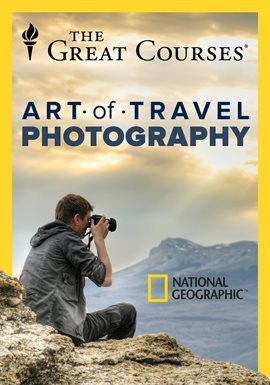 The Great Courses: Art of Travel Photography