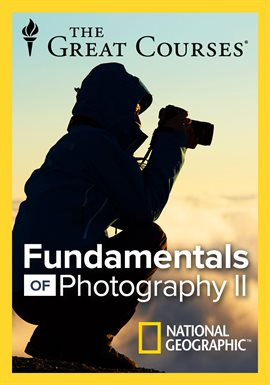 The Great Courses: Fundamentals of Photography II