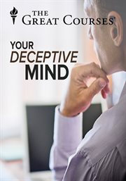 Your Deceptive Mind: A Scientific Guide To Critical Thinking Skills - Season 1