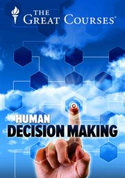 How You Decide: the Science of Human Decision Making  - Season 1