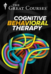 Cognitive Behavioral Therapy: Techniques for Retraining your Brain - Season 1