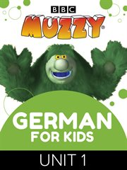 German for Kids MUZZY BBC, Unit 1