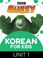 Korean for Kids MUZZY BBC, Unit 1