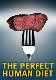 The Perfect Human Diet / CJ Hunt