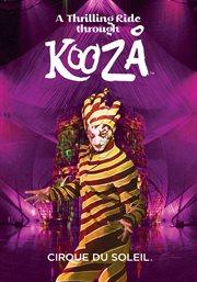 Cirque Du Soleil: A Thrilling Ride to Kooza