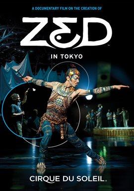 Cirque Du Soleil: Zed In Tokyo / Cirque Du Soleil