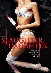 Slaugher Daughter