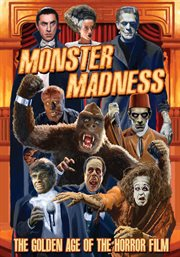 "Movie cover image with text ""Monster Madness - The Golden Age of the Horror Film"" depicting a variety of classic movie monsters (Frankenstein, King Kong, etc.)"