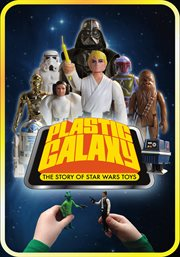 Plastic Galaxy: The Story Of Star Wars Toys / Stephen J. Sansweet