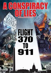 A Conspiracy of Lies: 370 to 911