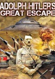 Aldolph Hitler's Great Escape