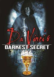 Da Vinci's Darkest Secret / Paul Hughes