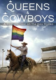 Queens and Cowboys: A Straight Year on the Gay Rodeo