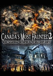 Canada's Most Haunted 2