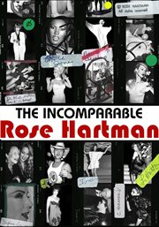 The incomparable Rose Hartman cover image