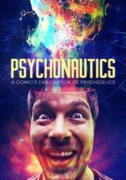 Psychonautics : a comic's exploration of psychedelics cover image