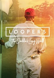 Loopers : the caddie's long walk cover image
