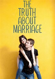 The truth about marriage : [a documentary] cover image